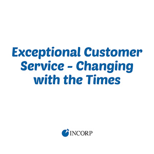 Exceptional Customer Service - Changing with the Times
