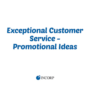 Exceptional Customer Service - Promotional Ideas