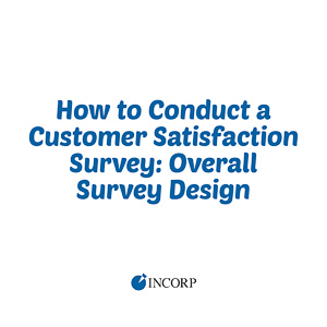 How to Conduct a Customer Satisfaction Survey - Overall Survey Design