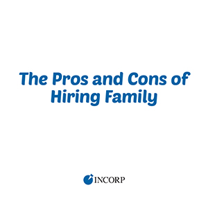 Pros and Cons of Hiring Family