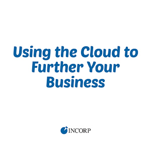 Using the Cloud to Further Your Business